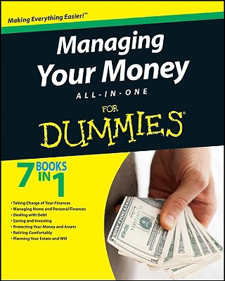 Managing Your Money All-In-One For Dummies By Benna, Ted/ Bucci, Stephen R./ Caher, James P./ Caher, John M./ Caverly, N. Brian