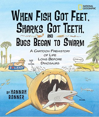 When Fish Got Feet, Sharks Got Teeth, and Bugs Began to Swarm By Bonner, Hannah
